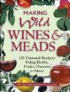 Making Wild Wines and Meads (Pattie Vargas and Rich Gulling)