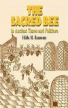 The Sacred Bee, in ancient times and folklore (Hilda Ransome)