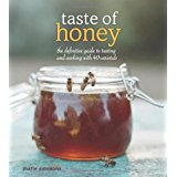 Taste of Honey: the definitive guide to tasting and cooking with 40 varietals (Marie Simmons)